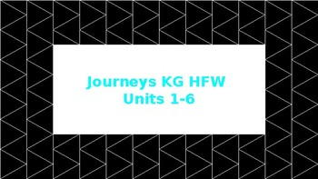 Journeys KG HFW Units 1-6