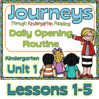 Journeys Kindergarten Daily Routine, Unit 1, Lessons 1-5