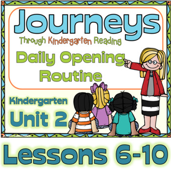 Journeys Kindergarten Daily Routine, Unit 2 Lessons 6-10