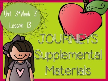 Journeys - Kindergarten Lesson 13 - Unit 3, Week 3 - Suppl