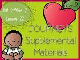 Journeys - Kindergarten Lesson 22 - Unit 5, Week 2 - Supplemental Materials