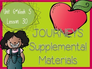 Journeys - Kindergarten Lesson 30 - Unit 6, Week 5 - Supplemental Materials