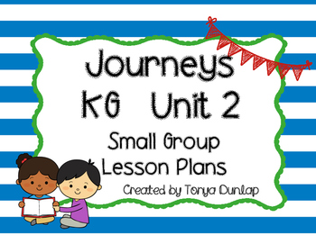 Journeys Kindergarten Lesson Plans Unit 2, Small Group, Leveled Readers