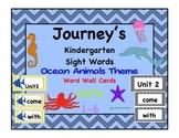 Journey's Kindergarten Ocean Animal Theme Sight Words 2014 Ed. for word wall