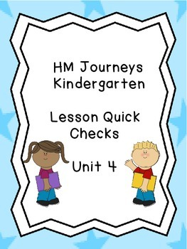 Journeys Kindergarten Quick Checks-Unit 4