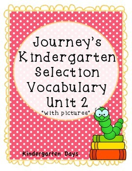 Journey's Kindergarten Selection Vocabulary Unit 2