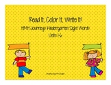 Journeys Kindergarten Sight Words: Read It, Color It, Write It