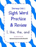 Journeys Kindergarten Unit 1 Sight Word Practice (I, like, the, and, & review)