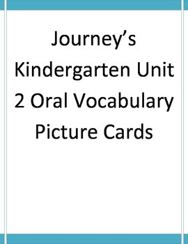 Journeys Kindergarten Unit 2 Vocabulary Cards with Pictures