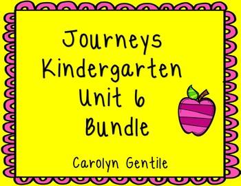 Journeys Kindergarten Unit 6 Bundle