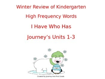 Journeys Kindergarten Units 1-3  I Have Who Has Game