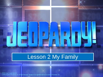 Journeys L2 My Family Jeopardy