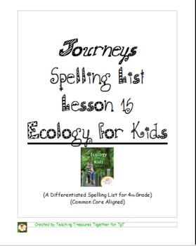 Journeys Lesson 15 Spelling List - Ecology for Kids