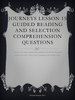 Journeys Lesson 15 Written Comprehension for guided reading & selection