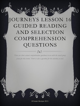 Journeys Lesson 16 Written Comprehension for guided reading & selection