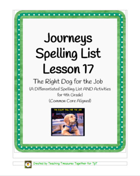 Journeys Lesson 17 Spelling Lists - The Right Dog for the Job