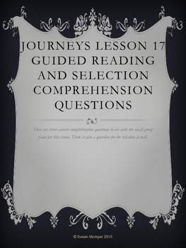 Journeys Lesson 17 Written Comprehension for guided reading & selection