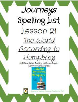 Journeys Lesson 21 Spelling Lists - The World According to Humphrey