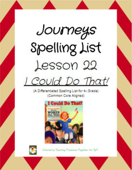Journeys Lesson 22 Spelling Lists - I Could Do That