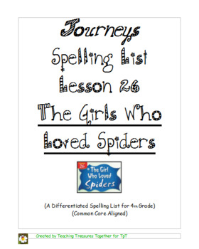 Journeys Lesson 26 Spelling Lists - The Girl Who Loved Spiders
