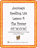 Journeys Lesson 4 Spelling List - Power of W.O.W.