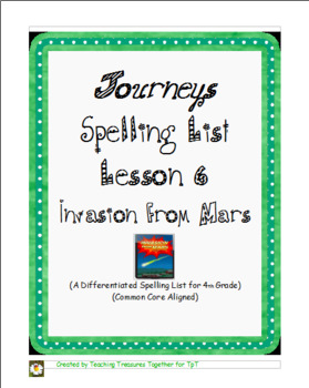Journeys Lesson 6 Spelling - Invasion from Mars