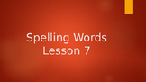 Journeys Lesson 7 Spelling Words