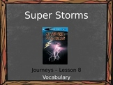 Journeys Lesson 8 - Super Storms Vocabulary PowerPoint