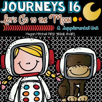 Journeys: Let's Go to the Moon!16...A Supplemental Unit