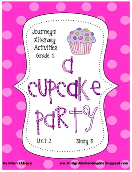 journeys literacy activities a cupcake party grade 1 by dawn hilburn. Black Bedroom Furniture Sets. Home Design Ideas