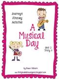 Journeys® Literacy Activities -A Musical Day- Grade 1