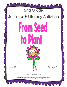 Journeys® Literacy Activities - From Seed to Plant- Grade 2