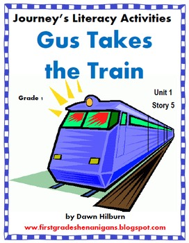 Journeys® Literacy Activities -Gus Takes the Train - Grade 1