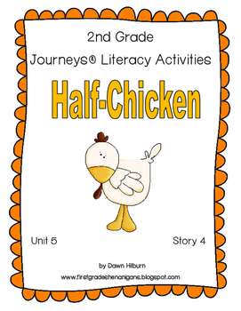Journeys® Literacy Activities -Half-Chicken - Grade 2