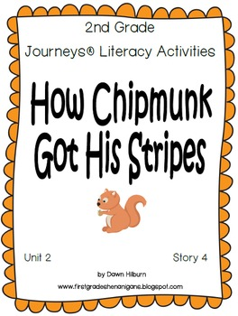 Journeys® Literacy Activities - How Chipmunk Got His Stripes - Grade 2