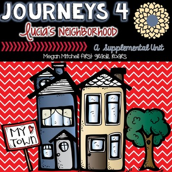 Journeys: Lucia's Neighborhood 4...A Supplemental Unit