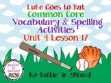 Journeys Luke Goes to Bat Spelling & Vocab. Activities  Lesson 17