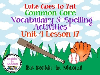 Journeys Luke Goes to Bat Spelling & Vocab. Activities  Lesson 17