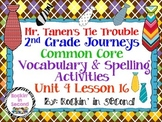 Journeys Mr. Tanen's Tie Trouble Spelling & Vocab. Activities Lesson 16