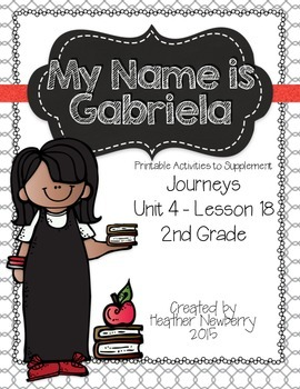 Journeys: My Name is Gabriela (Unit 4, Lesson 18)