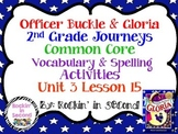 Journeys Officer Buckle & Gloria Spelling & Vocab. Activities Lesson 15