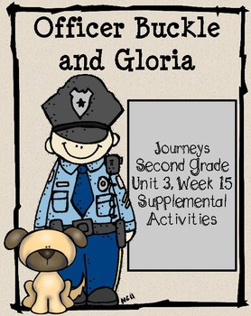 Journeys: Officer Buckle and Gloria (Unit 3. Lesson 15)