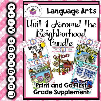 Journeys First Grade Unit 1 Bundle Around the Neighborhoodc