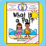 Journeys First Grade What is a Pal?