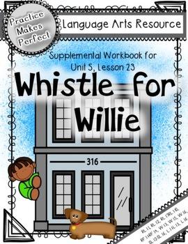 Journeys  1st Grade Whistle for Willie
