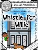 Journeys  1st Grade Whistle for Willie