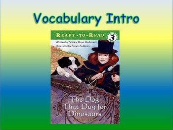 "Journeys 2nd Lesson 27 Vocab Intro PPT for ""The Dog That Dug for Dinosaurs"""