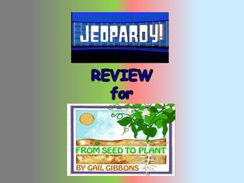 """Journeys 2nd Lesson 25 Jeopardy Review PPT for """"From Seed"""
