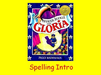 "Journeys 2nd Lesson 15 Spelling Intro PPT for ""Officer Buckle and Gloria"""