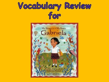 "Journeys 2nd Lesson 18 Vocab Review PPT for ""My Name is Gabriela"""